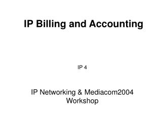 IP Billing and Accounting