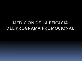 MEDICIÓN  DE LA EFICACIA DEL PROGRAMA PROMOCIONAL