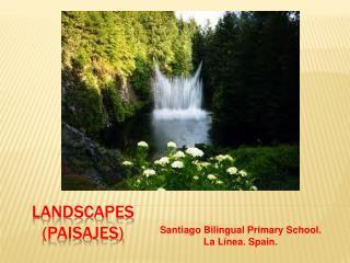 LANDSCAPES (paisajes)