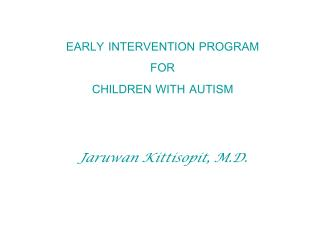 EARLY INTERVENTION PROGRAM  FOR  CHILDREN WITH AUTISM