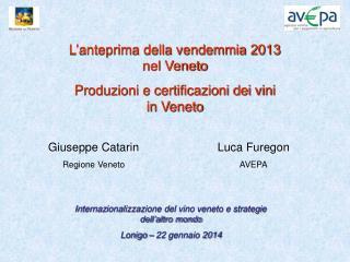 Internazionalizzazione del vino veneto e strategie dell'altro mondo Lonigo – 22 gennaio 2014