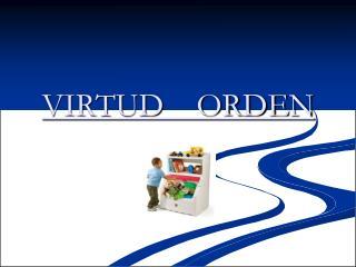 VIRTUD    ORDEN