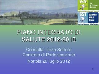 PIANO INTEGRATO DI SALUTE 2012-2016