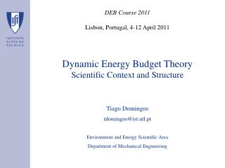 Dynamic Energy Budget Theory Scientific Context and Structure  Tiago Domingos tdomingos@ist.utl.pt