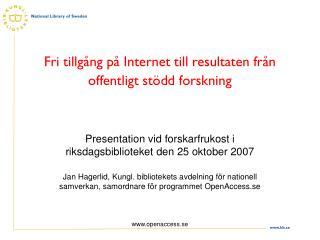 Fri tillgång på Internet till resultaten från offentligt stödd forskning