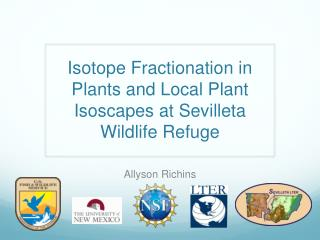 Isotope Fractionation in Plants and Local Plant  Isoscapes  at  Sevilleta  Wildlife Refuge