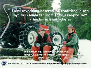 Seminarium om landsbygdsutveckling  Jordbruksverket/Formas, Jönköping 2010-10-14
