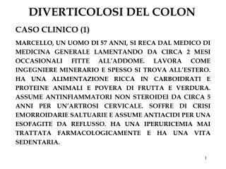 DIVERTICOLOSI DEL COLON