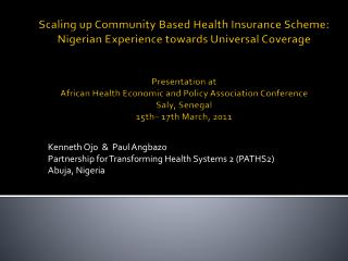 Scaling up Community Based Health Insurance Scheme: Nigerian Experience towards Universal Coverage   Presentation at  Af
