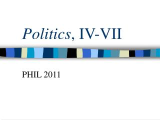 Politics , IV-VII