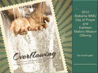 2012  Alabama WMU  Day of Prayer and  Kathleen Mallory Mission Offering