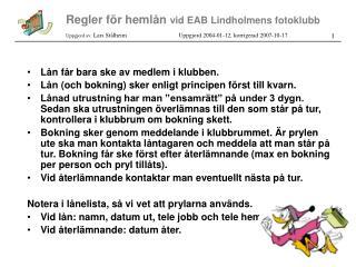 Regler för hemlån  vid EAB Lindholmens fotoklubb