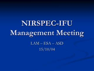 NIRSPEC-IFU Management Meeting