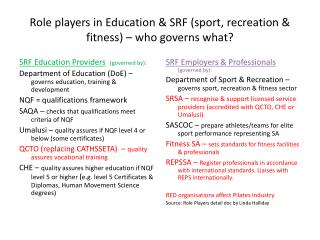 Role players in Education  SRF sport, recreation  fitness   who governs what