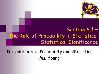 Section 6.1 ~  The Role of Probability in Statistics: Statistical Significance