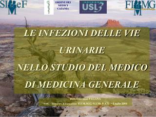 LE INFEZIONI DELLE VIE URINARIE  NELLO STUDIO DEL MEDICO DI MEDICINA GENERALE