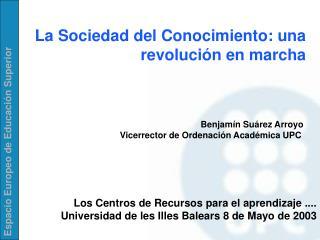 La Sociedad del Conocimiento: una revoluci�n en marcha