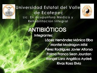 Universidad Estatal  del Valle  de Ecatepec Lic. En Acupuntura Médica y  Rehabilitación Integral