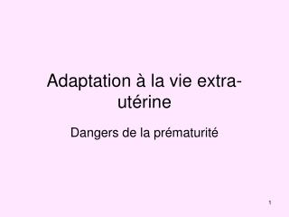 Adaptation � la vie extra-ut�rine