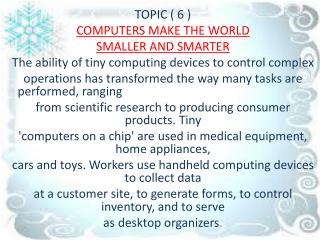 TOPIC ( 6 ) COMPUTERS MAKE THE WORLD SMALLER AND SMARTER