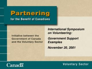 International Symposium on Volunteering:  Government Support Examples November 20, 2001