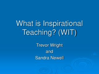 What is Inspirational Teaching? (WIT)