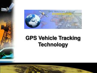 GPS Vehicle Tracking  Technology