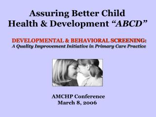 Assuring Better Child Health  Development  ABCD