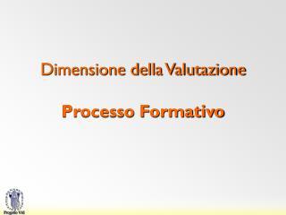 Dimensione della Valutazione Processo Formativo