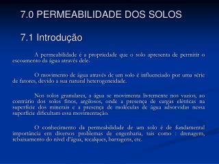 7.0 PERMEABILIDADE DOS SOLOS 7.1 Introdução