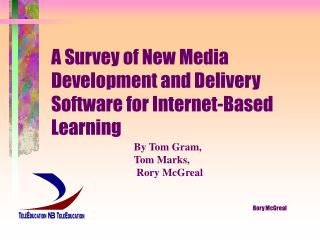 A Survey of New Media Development and Delivery Software for Internet-Based Learning