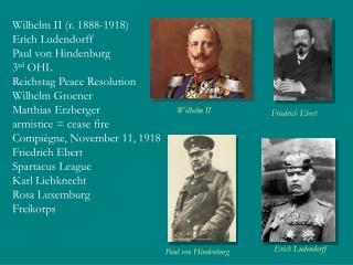 Wilhelm II r. 1888-1918 Erich Ludendorff Paul von Hindenburg 3rd OHL Reichstag Peace Resolution Wilhelm Groener Matthias
