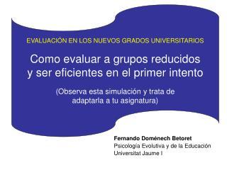 EVALUACIÓN EN LOS NUEVOS GRADOS UNIVERSITARIOS Como evaluar a grupos reducidos