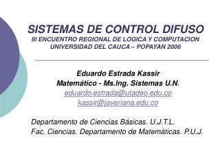 Eduardo Estrada Kassir Matemático - Ms.Ing. Sistemas U.N . eduardo.estrada@utadeo.co