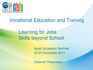 Vocational Education and Training 	Learning for Jobs 	Skills beyond School