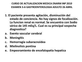CURSO DE ACTUALIZACION MEDICA ENARM INP 2010 EXAMEN 3-A GASTROENTEROLOGIA ADULTO 26 ABRIL