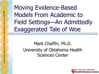 Moving Evidence-Based Models From Academic to Field Settings—An Admittedly Exaggerated Tale of Woe