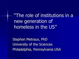�The role of institutions in a new generation of homeless in the US�