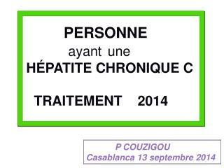 PERSONNE  ayant  une  HÉPATITE CHRONIQUE C    TRAITEMENT 2014
