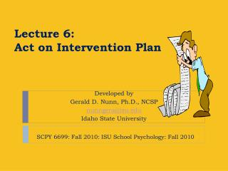 Lecture 6:  Act  on Intervention Plan