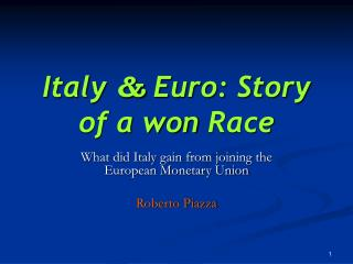 Italy  &  Euro:  Story  of a  won  Race