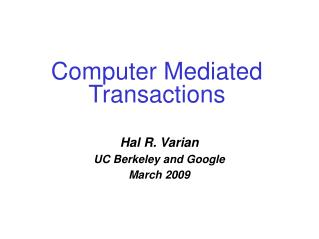 Computer Mediated Transactions