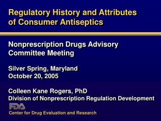 Regulatory History and Attributes of Consumer Antiseptics