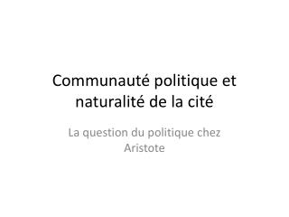 Communaut� politique et naturalit� de la cit�