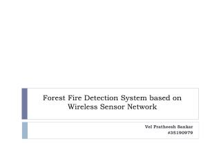 Forest Fire Detection System based on  Wireless Sensor  Network