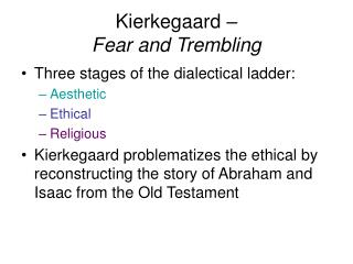 Kierkegaard �  Fear and Trembling