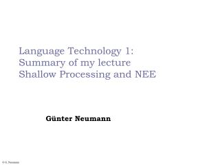Language Technology 1: Summary of my lecture Shallow Processing and NEE