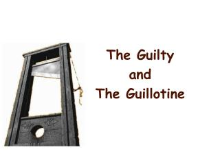 The Guilty  and  The Guillotine