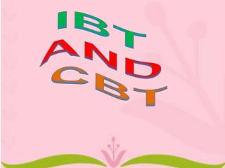IBT  AND CBT