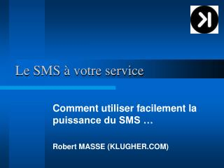 Le SMS à votre service